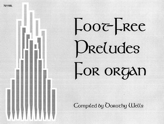 FOOT-FREE PRELUDES FOR ORGAN