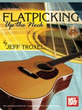 Flatpicking Up The Neck (Bk/Cd)