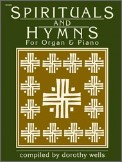 Spirituals and Hymns For Organ & Piano