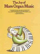 JOY OF MORE ORGAN MUSIC, THE