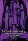 Art of Organ-Bulding Vol 1, The