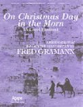 On Christmas Day In The Morn