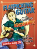 Flatpicking Guitar For The Ignoramus