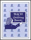 Bach To The Drawing Board