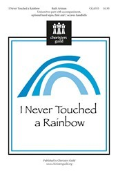 I Never Touched A Rainbow
