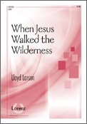 When Jesus Walked The Wilderness
