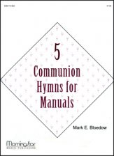 5 Communion Hymns For Manuals