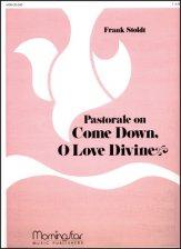 COME DOWN O LOVE DIVINE, PASTORALE W/ORG