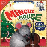 Mingus Mouse Plays Christmastime Jazz