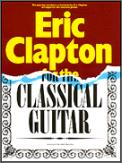Eric Clapton For The Classical Guitar
