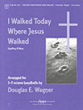 I Walked Today Where Jesus Walked