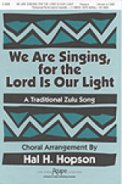 We Are Singing For The Lord Is Our Light