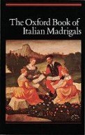 Oxford Book of Italian Madrigals,
