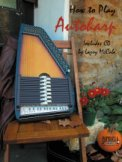 How To Play The Autoharp (Bk/Cd)