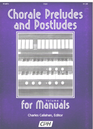 CHORALE PRELUDES AND POSTLUDES FOR MANUA