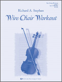 Wire Choir Workout