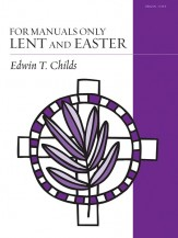 For Manuals Only Lent and Easter