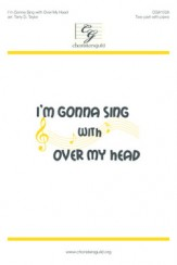 I'm Gonna Sing (W/Over My Head)