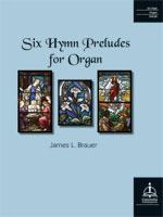 SIX HYMN PRELUDES FOR ORGAN