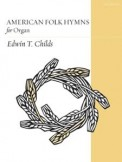 American Folk Hymns For Organ