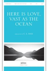 Here Is Love Vast As The Ocean