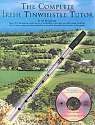 The Complete Irish Tinwhistle Tutor