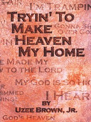 Tryin' to Make Heaven My Home