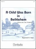 A Child Was Born In Bethlehem