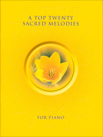 Top Twenty Sacred Melodies For Piano