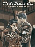 I'll Be Seeing You 51 Songs of Ww II