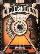 The Ultimate First Guitar Book