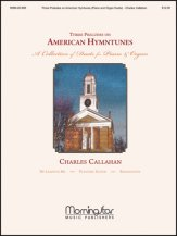 Three Preludes On American Hymntunes