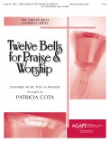 Twelve Bells For Praise and Worship