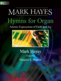 Mark Hayes Hymns For Organ Vol 1