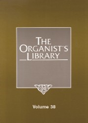ORGANIST'S LIBRARY VOL 38, THE