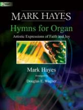MARK HAYES HYMNS FOR ORGAN VOL 1