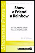 Show A Friend A Rainbow