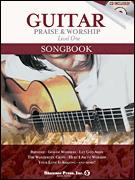 Guitar Praise & Worship Level 1 Songbook