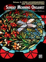 Sunday Morning Organist Vol 3