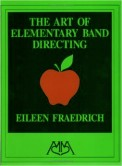 Art of Elementary Band Directing