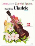 Fun With Strums Baritone Uke