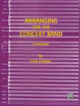 Arranging For The Concert Band Workbook