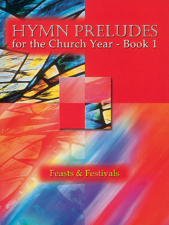 HYMN PRELUDES FOR THE CHURCH YEAR BK 1