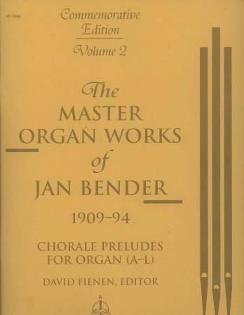 MASTER ORGAN WORKS OF JAN BENDER VOL 2