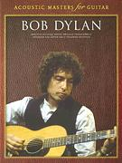 Acoustic Masters For Guitar Bob Dylan