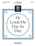 He Leads Me Day By Day