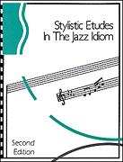 Stylistic Etudes In The Jazz Idiom 2nd E