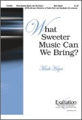 What Sweeter Music Can We Bring