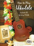 How To Play The Ukulele (Bk/Cd)