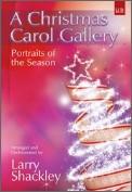 Christmas Carol Gallery, A